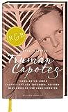 Truman Capotes turbulentes Leben: Kolportiert von Freunden, Feinden, Bewunderern und Konkurrenten bei Amazon kaufen
