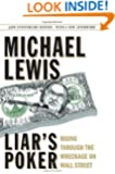 Liar's Poker (25th Anniversary Edition): Rising Through the Wreckage on Wall Street (25th Anniversary Edition)