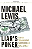 Liars Poker (25th Anniversary Edition): Rising Through the Wreckage on Wall Street (25th Anniversary Edition)