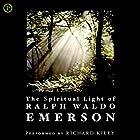 The Spiritual Light of Ralph Waldo Emerson Hörbuch von Ralph Waldo Emerson, Newton Dillaway Gesprochen von: Richard Kiley