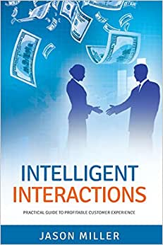 Intelligent Interactions: Practical Guide To Profitable Customer Experience