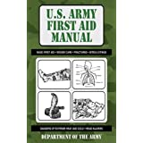 U.S. Army First Aid Manual (US Army Survival)