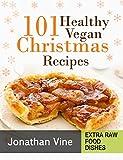 Cookbook: 101 Healthy Vegan Christmas Recipes (Quick & Easy Vegan Recipes Book 2) (English Edition)