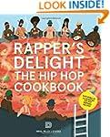 Rapper's Delight: The Hip Hop Cookbook