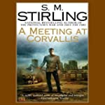 A Meeting at Corvallis: A Novel of th...