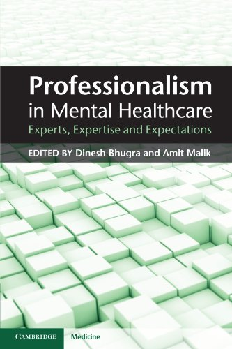 Professionalism In Mental Healthcare: Experts, Expertise And Expectations (Cambridge Medicine)