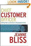 Chief Customer Officer: Getting Past Lip Service to Passionate Action