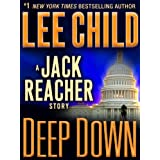 Deep Down: A Jack Reacher Story ~ Lee Child