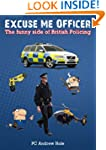 Excuse Me Officer: The Funny Side of...