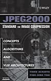 img - for JPEG2000 Standard for Image Compression: Concepts, Algorithms and VLSI Architectures book / textbook / text book