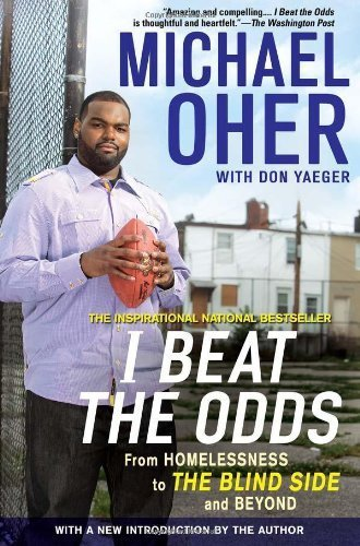 I Beat the Odds: From Homelessness, to The Blind Side, and Beyond Reprint Edition by Oher, Michael (2012) Paperback PDF