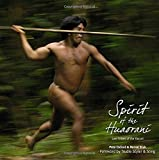 img - for By Pete Oxford Spirit of the Huaorani: Lost Tribes of the Yasuni [Hardcover] book / textbook / text book