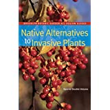 Native Alternatives to Invasive Plants (Brooklyn Botanic Garden All-Region Guide) ~ C. Colston Burrell