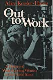 Out to Work: The History of Wage-Earning Women in the United States (Galaxy Books) (0195033531) by Kessler-Harris, Alice