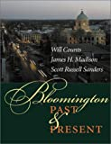 Bloomington Past and Present: (025334056X) by Counts, Ira Wilmer
