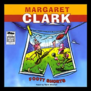 Footy Shorts | [Margaret Clark]