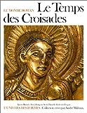 echange, troc François Avril, Xavier Barral i Altet, Danielle Gaborit-Chopin - Le temps des croisades