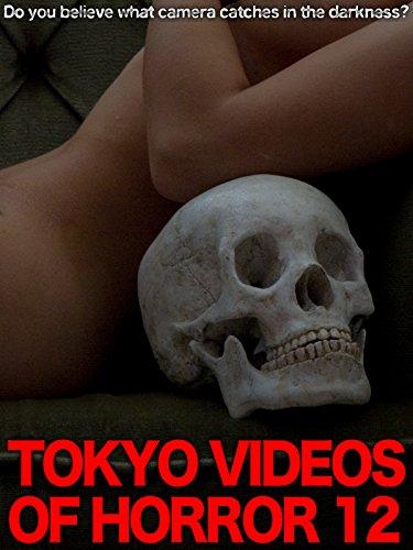 Tokyo Videos of Horror 12
