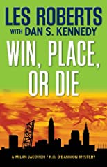 Win, Place, or Die: A Milan Jacovich / K.O. O'Bannion Mystery (Milan Jacovich Mysteries)