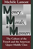 img - for Money, Morals, and Manners: The Culture of the French and the American Upper-Middle Class (Morality and Society Series) by Lamont (1994) Paperback book / textbook / text book