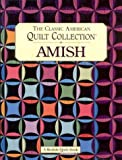Amish: The Classic American Quilt Collection
