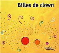 Billes de clown par Ghislaine Beaudout