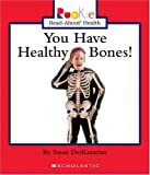 img - for You Have Healthy Bones! (Rookie Read-About Health) book / textbook / text book