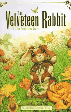 The Velveteen Rabbit: Or, How Toys Become Real (The childrens classic edition)