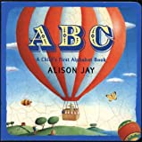 ABC: a Child s First Alphabet Book