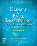 img - for Urinary & Fecal Incontinence: Current Management Concepts, 3e (Urinary and Fecal Incontinence) book / textbook / text book