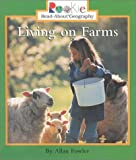 Living on Farms (Rookie Read-About Geography) (0516215647) by Fowler, Allan