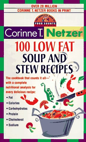 100 Low Fat Soup and Stew Recipes: The Complete Book of Food Counts Cookbook Series