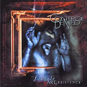 Control Denied - Fragile Art of Existence by Control Denied (1999-11