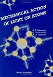 img - for Mechanical Action of Light on Atoms book / textbook / text book