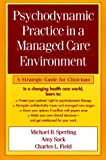 Psychodynamic Practice in a Managed Care Environment: A Strategic Guide for Clinicians