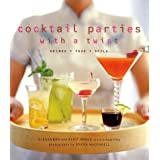 Cocktail Parties With a Twist: Drink + Food + Style by Alexandra Angle