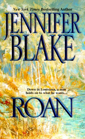 Image for Roan (Blake, Jennifer, Louisiana Gentlemen Series.)