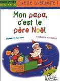 """Afficher """"Mon papa, c'est le Père Noël"""""""