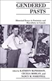img - for Gendered Pasts: Historical Essays in Femininity and Masculinity in Canada (Canadian Social History Series) book / textbook / text book