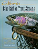 Search : California Blue-Ribbon Trout Streams (Blue-Ribbon Fly Fishing Guides)