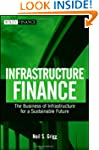 Infrastructure Finance: The Business...