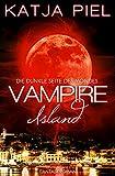 Vampire Island - Die dunkle Seite des Mondes (Band 1 | Fantasy | Paranormal Romance | Vampire)