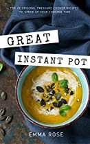 Great Instant Pot: Top 25 Original Pressure Cooker Recipes To Speed Up Your Cooking Time