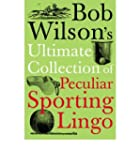 BOB WILSON'S ULTIMATE COLLECTION OF P...