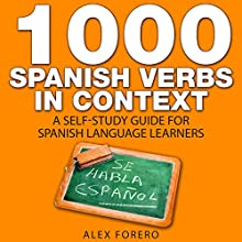 1000 Spanish Verbs in Context: A Self-Study Guide for Spanish Language Learners (       UNABRIDGED) by Alex Forero Narrated by Michelle León