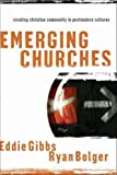 Emerging Churches: Creating Christian Communities in Postmodern Cultures (0281057915) by Eddie Gibbs