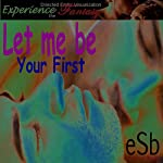 Let Me Be Your First | Essemoh Teepee