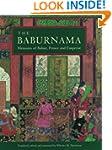 The Baburnama: Memoirs of Babur, Prin...