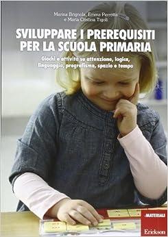 Sviluppare i prerequisiti per la scuola primaria. Giochi e