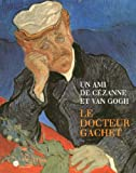 Un ami de Cézanne et van Gogh: le docteur Gachet (French Edition) (2711837610) by Distel, Anne